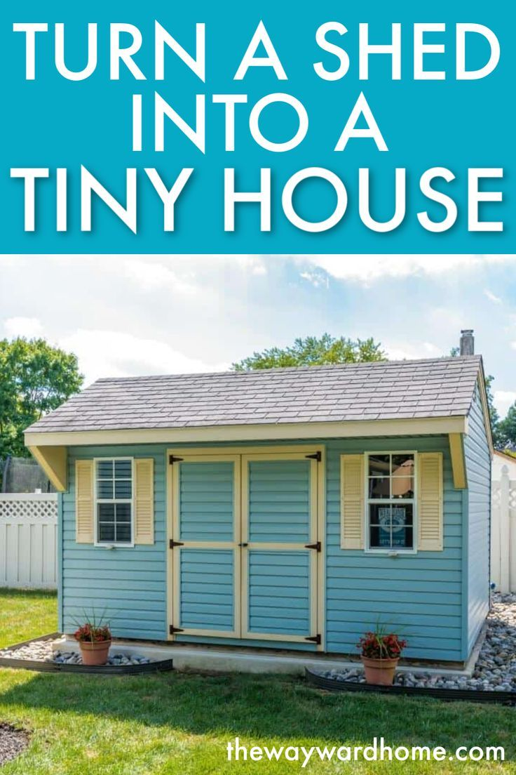 How to turn a shed into a tiny house Shed homes, Shed