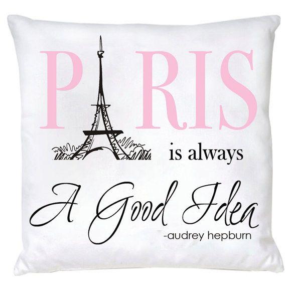 Paris Is Always A Good Idea Pillow $40