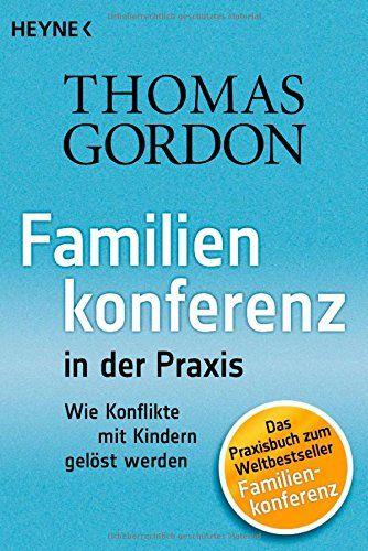 Familienkonferenz in der Praxis: Wie Konflikte mit Kindern gelöst werden von Thomas Gordon http://www.amazon.de/dp/345360234X/ref=cm_sw_r_pi_dp_br4Pwb15DA8K9