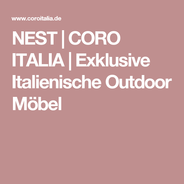 Nest Coro Italia Exklusive Italienische Outdoor M Bel