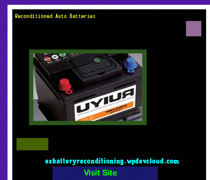 Reconditioned Batteries For Sale Near Me Ezbatteryreconditioningcourse Latestantiagingproducts Car Battery Latest Anti Aging Products Recondition Batteries