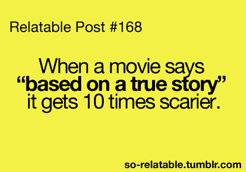 I always say this is a true story