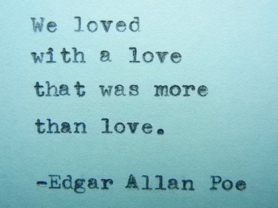 Edgar Allan Poe Love Quotes Edgar Allan Poe Love Quote Typed On Typewriter Love Quote  If Love .