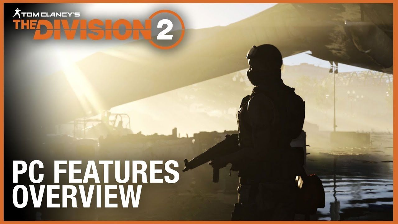 Tom Clancys The Division 2 Pc Features Overview Trailer