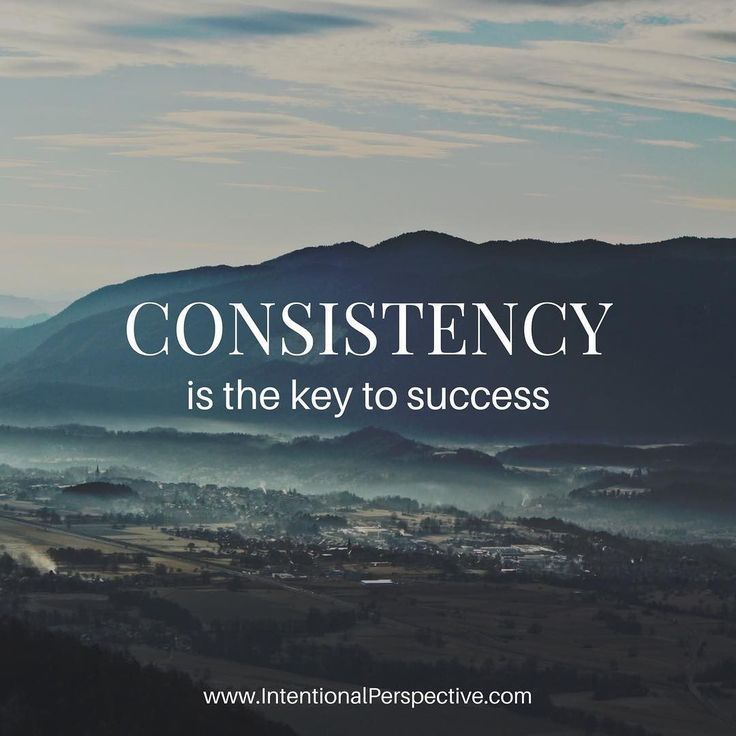 Quotes About Leadership : Consistency is the key to ...