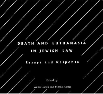 Death And Euthanasia In Jewish Law Essays And Responsa - Best