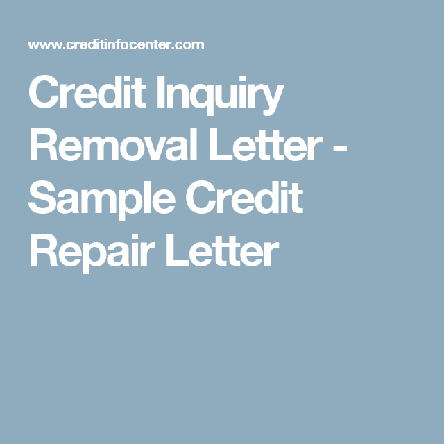Credit Inquiry Removal Letter Sample Credit Repair Letter Credit