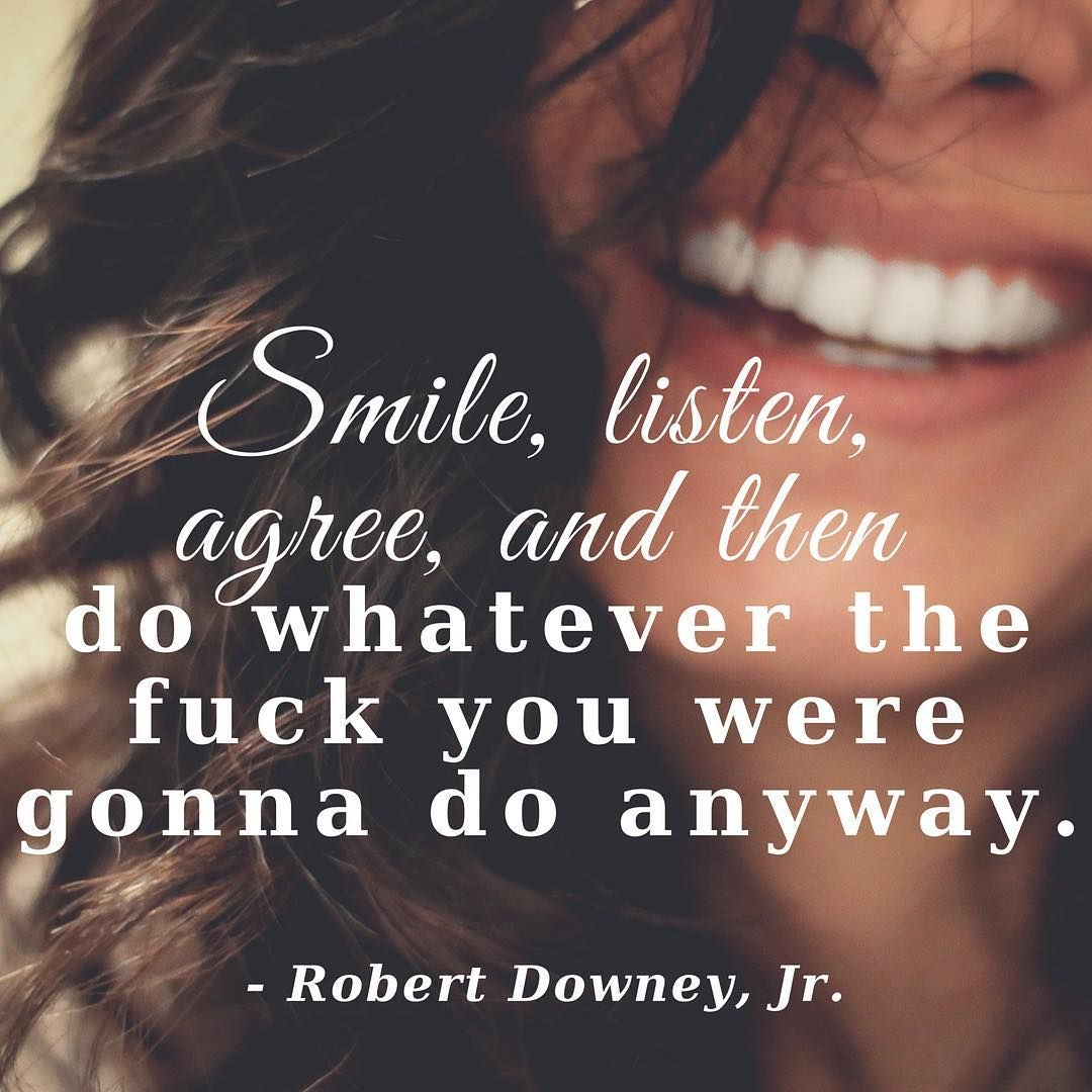 Smile listen agree and then do whatever the fuck you were gonna so anyway. Its my birthday month so that means its a no holds bar treat yo self do what you want! #birthdaymonth