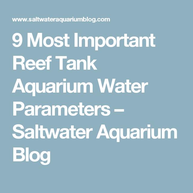 9 Most Important Reef Tank Parameters Test These Ideal Aquarium Levels Reef Tank Saltwater Aquarium Aquarium