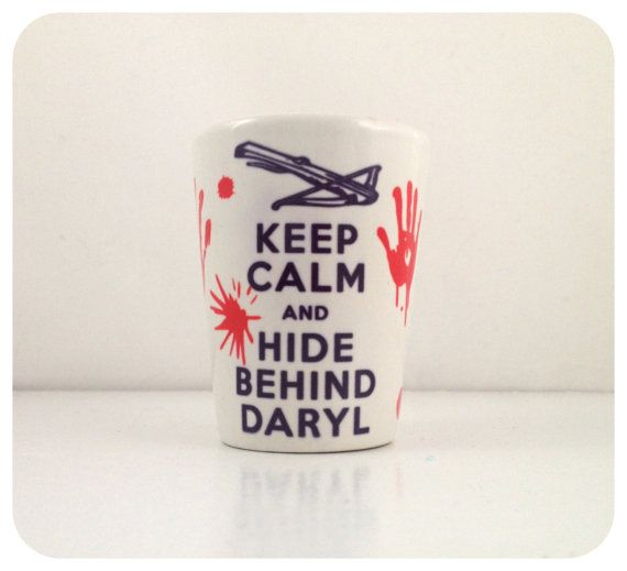 $7 - Keep Calm And Hide Behind Daryl Zombie Shot glass for Zombie Walking Dead Fans