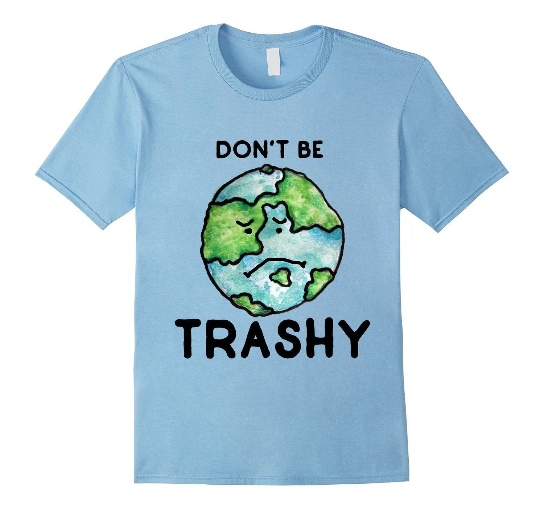 9c072b24 Dont be trashy shirt green earth day shirt sad cute kids t