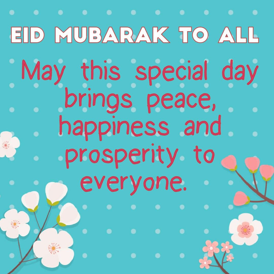 May This Special Day Brings Peace Happiness And Prosperity To Everyone Eidmubarak To All Eid Mubarak Peace Special Day