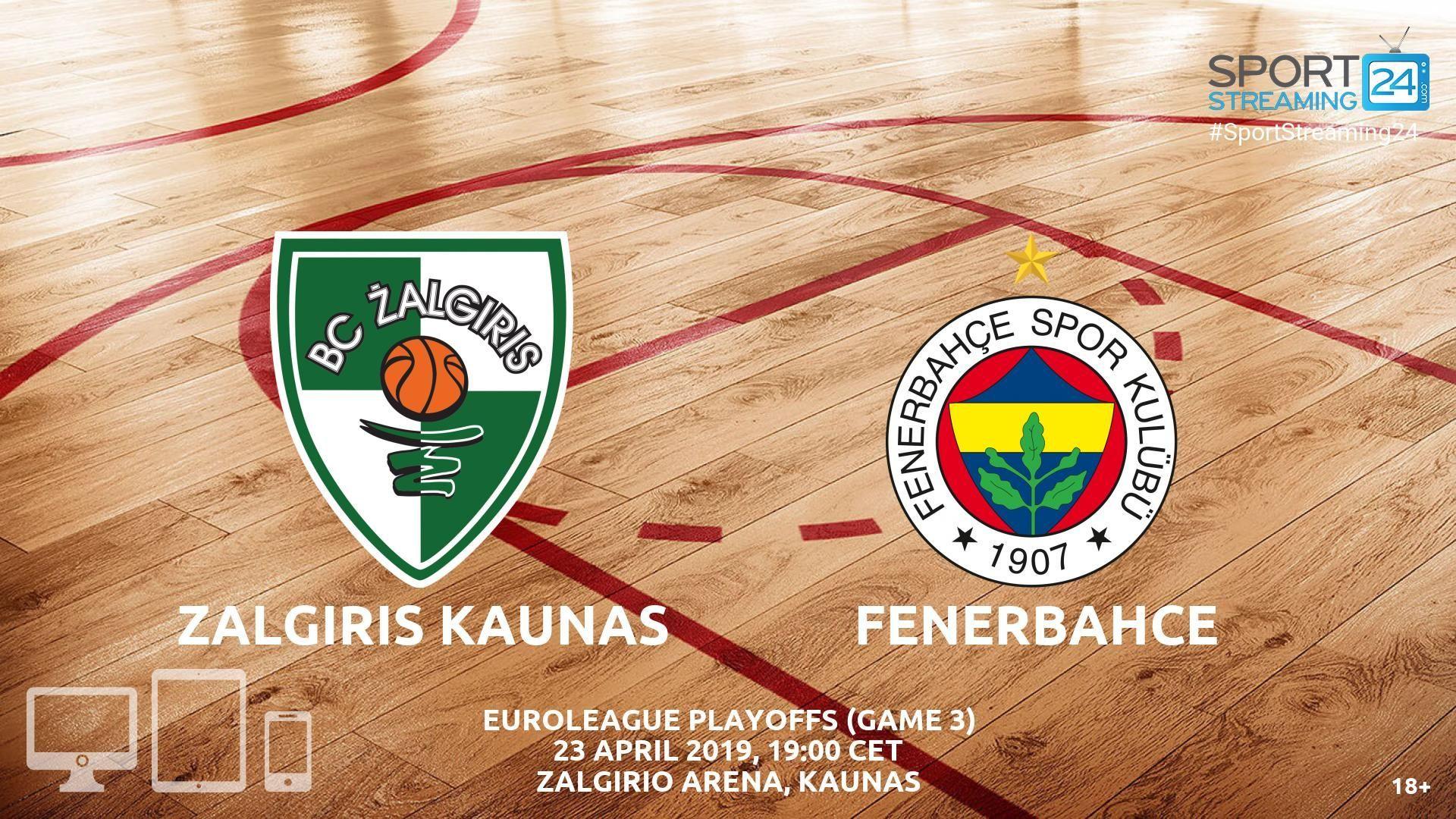 Zalgiris vs Fenerbahce Live Streaming Basketball