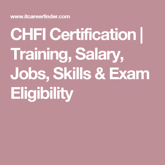 CHFI Certification | Training, Salary, Jobs, Skills & Exam ...