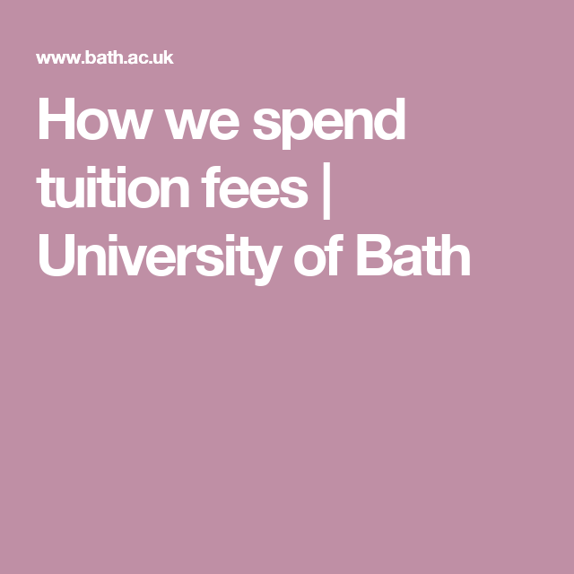 How we spend tuition fees | University of Bath