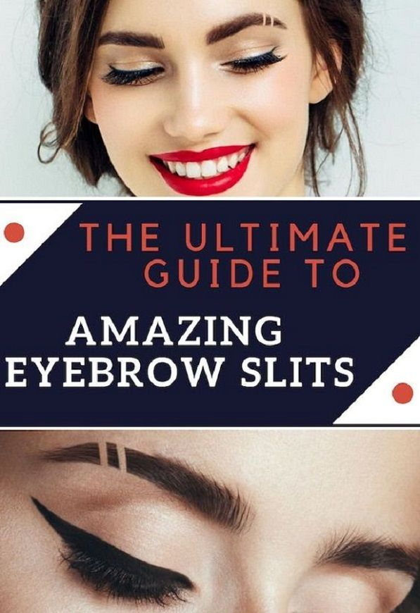 The Ultimate Guide To Amazing Eyebrow Slits #perfecteyebrows