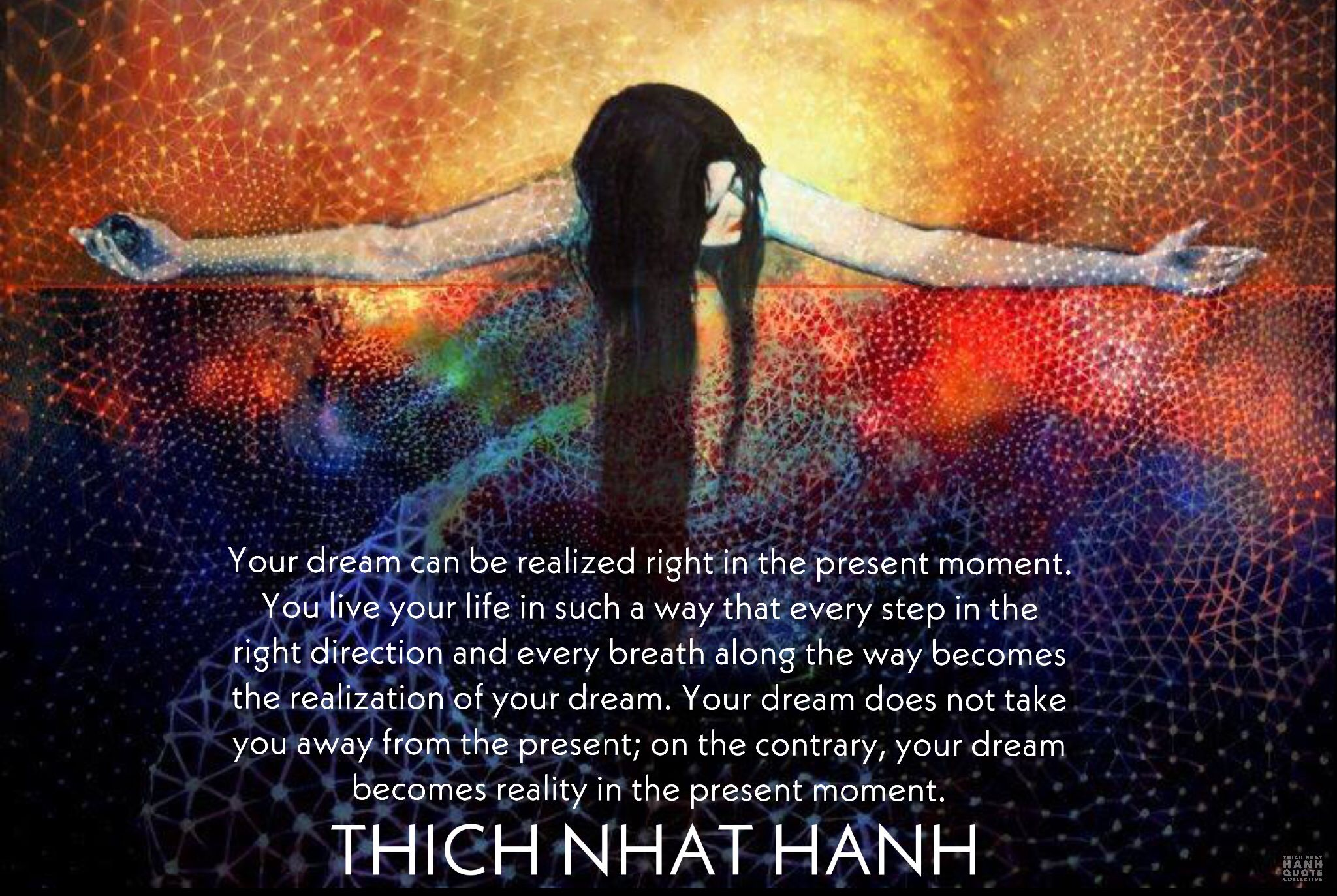 Realizing Your Dreams - Thich Nhat Hanh. | Dreaming of you, Thich nhat hanh  quotes, Thich nhat hanh