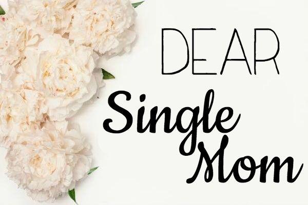 Dear single mom