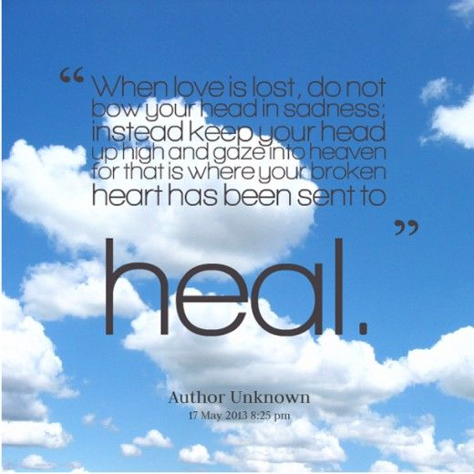 Picture Quotes On Godu0027s Healing | When Love Is Lost, Gaze Into Heaven.