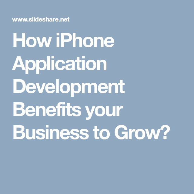 How iPhone Application Development Benefits your Business