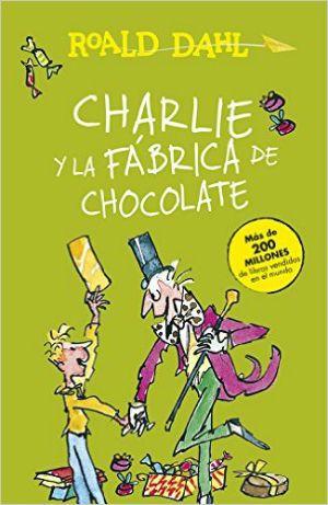 Top 10 Cuentos Y Libros Para Niños De 8 A 11 Años Fábrica De Chocolate Charlie Y La Fabrica De Chocolate Roald Dahl