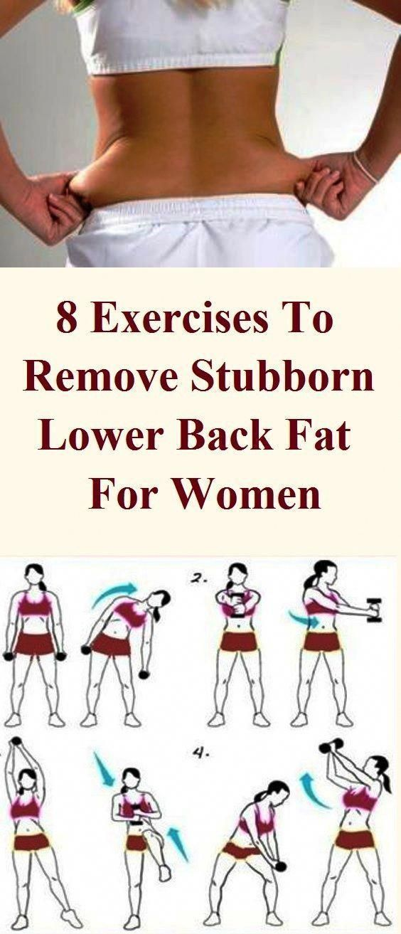 8 EXERCISES TO REMOVE STUBBORN LOWER BACK FAT FOR WOMEN Lower back fat is a stubborn fat which is di...