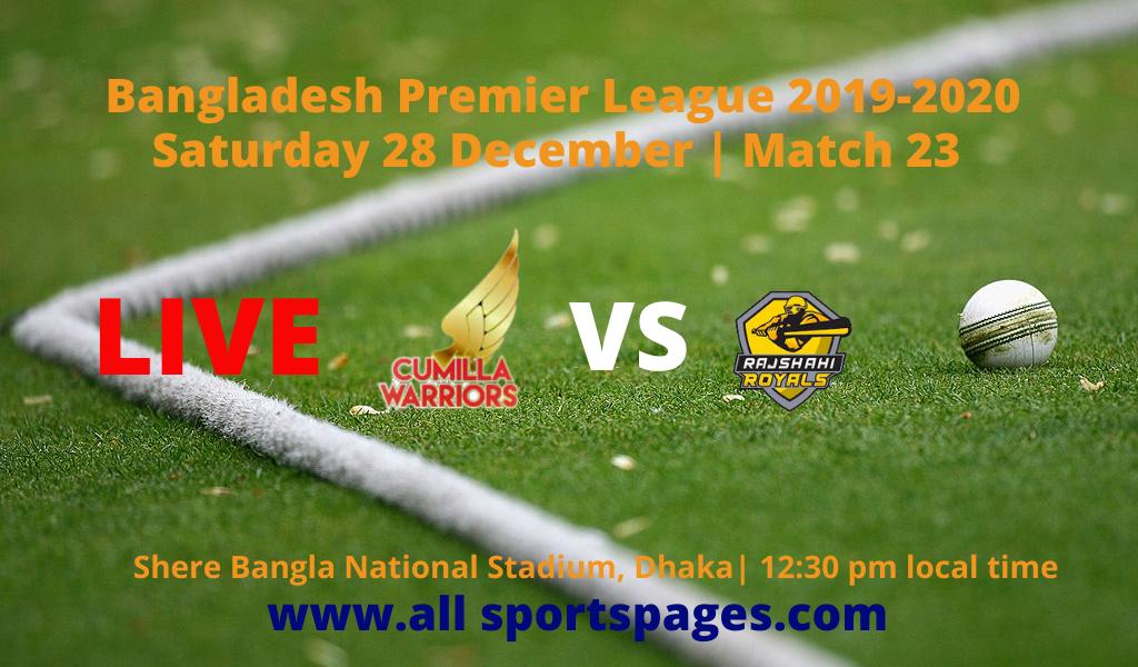 Cumilla Warriors Vs Rajshahi Royals Live Today Bangladesh Premier League 2019 2020 Premier League League Bangladesh