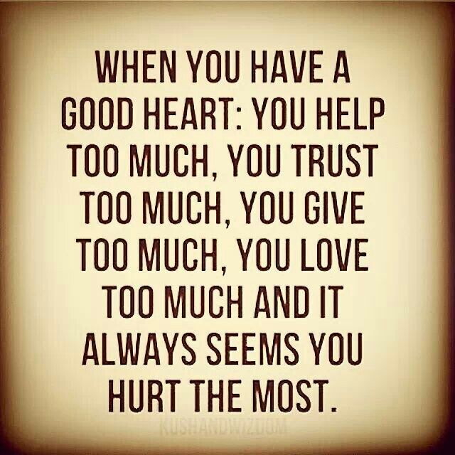Good Hearted People Quotes Quotes Life Quotes Inspirational Quotes