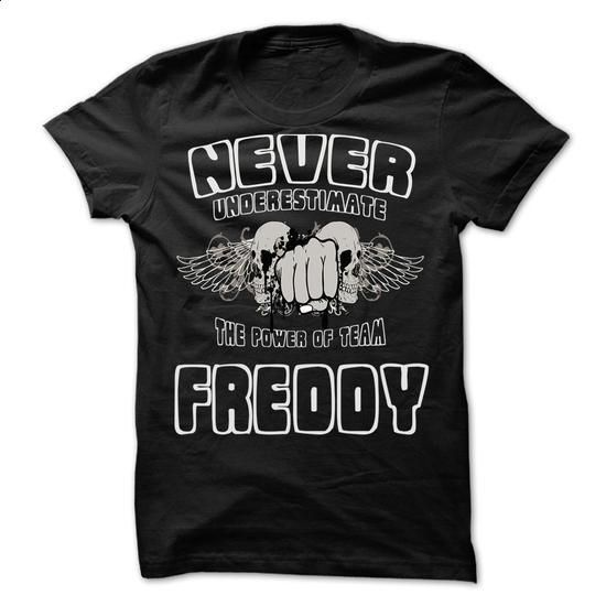 Never Underestimate The Power Of Team FREDDY - 99 Cool  - #tee quotes #hoodie casual. ORDER NOW => https://www.sunfrog.com/LifeStyle/Never-Underestimate-The-Power-Of-Team-FREDDY--99-Cool-Team-Shirt-.html?68278