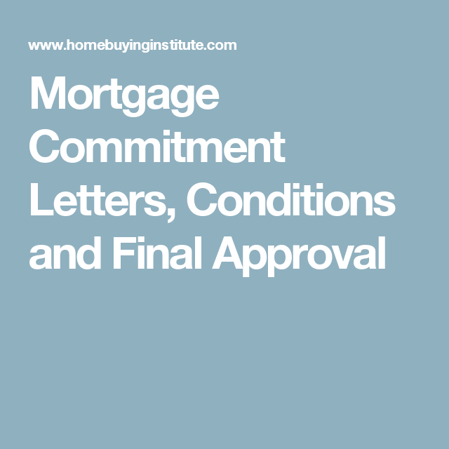 Mortgage Commitment Letters Conditions And Final Approval  Home