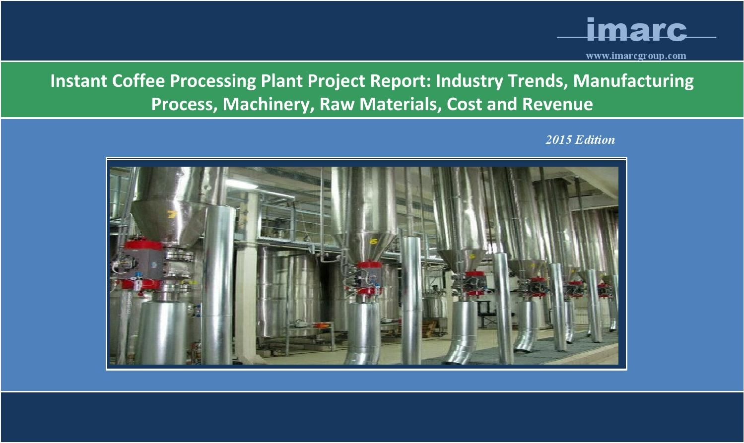 Instant Coffee Processing Plant Market Trends, Cost