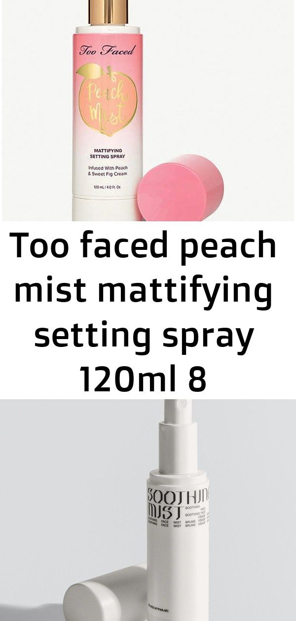 Too faced peach mist mattifying setting spray 120ml 8 Too Faced Peach Mist mattifying setting spray 120ml EVENPRIME products are suitable for all skin typesincluding sens...