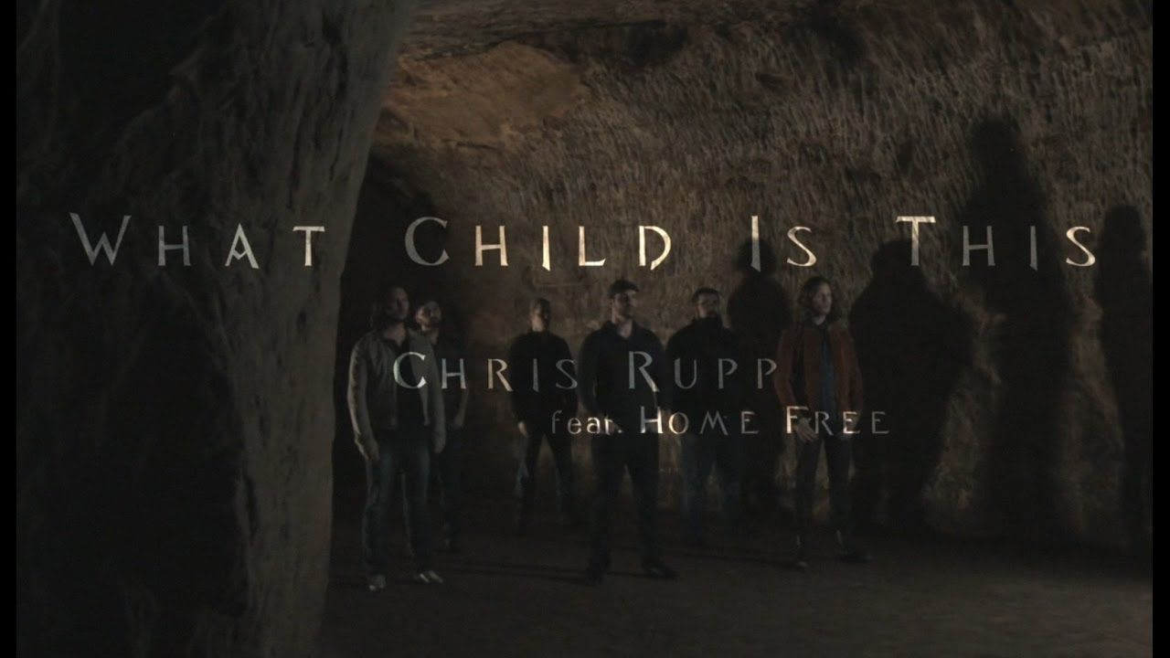 What Child Is This (feat. Home Free) (Chris Rupp Official Video ...