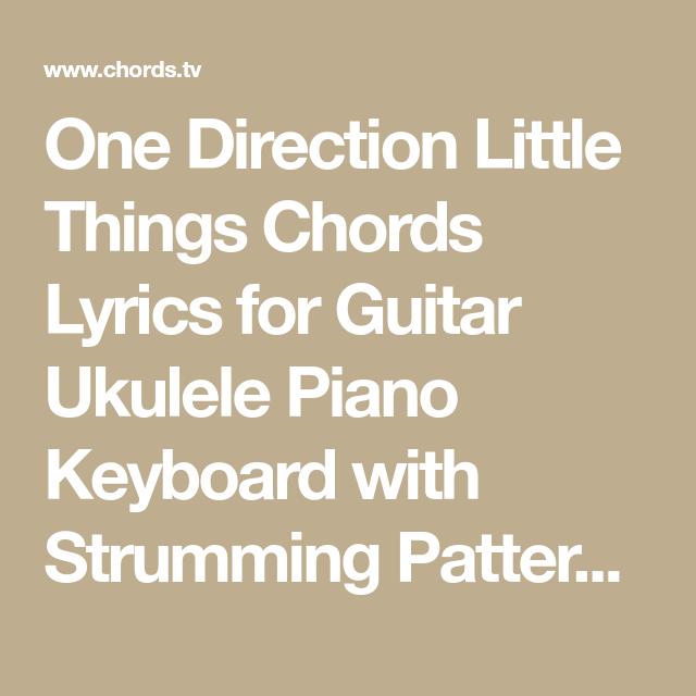 One Direction Little Things Chords Lyrics For Guitar Ukulele Piano