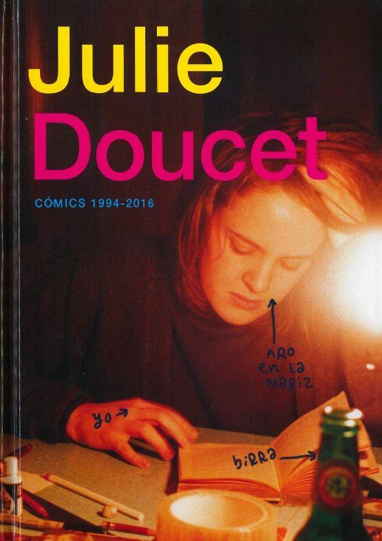Cómics 1994-2016 / Julie Doucet ; [traducción, diseño y rotulación ...