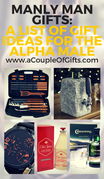 Manly Man Gifts: A List Of Gift Ideas For Your Alpha Male - A ...