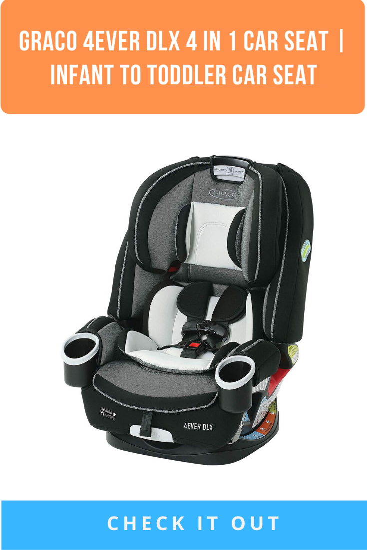 Graco 4ever Dlx 4 In 1 Car Seat Infant To Toddler Car Seat With 10 Years Of Use Fairmont Baby Car Seats Car Seats Toddler Car Seat