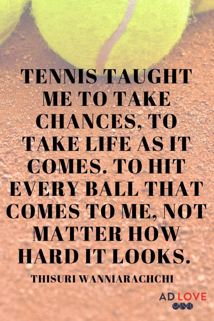 AD LOVE Tennis Apparel Tennis taught me to take chances