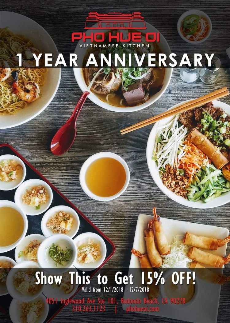 It S Our 1 Year Anniversary 15 Off At Pho Hue Oi Vietnamese Cuisine Cuisine Vietnamese Recipes