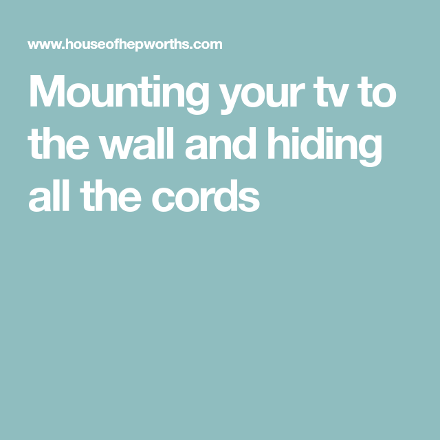 Mounting your tv to the wall and hiding the cords | Pinterest ...