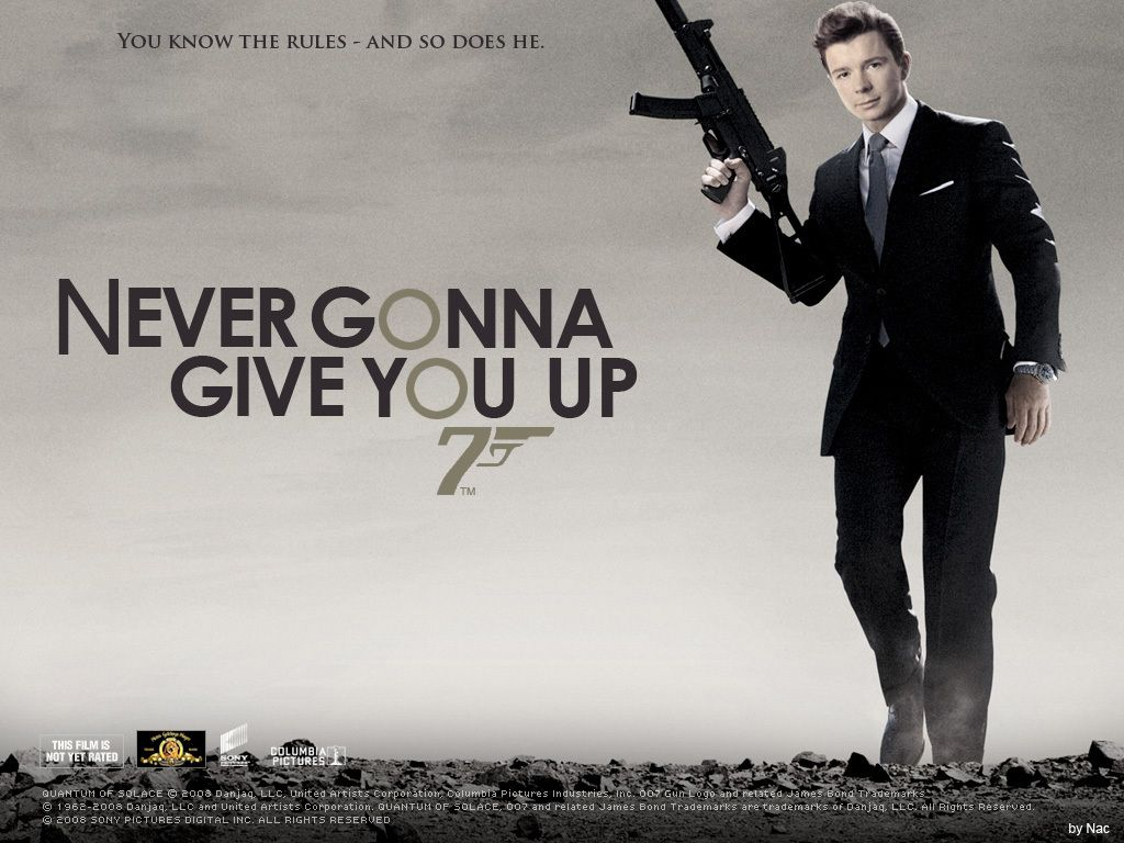 Astley Rick Astley Rick Astley Rick Astley Never Gonna James Bond Movie Posters
