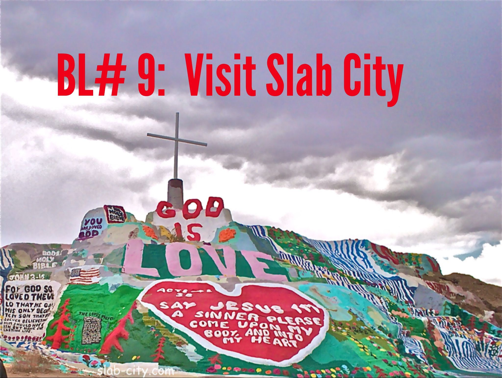 Bucket List 9 Visit Slab City Slab City Salvation Mountain Jesus Images