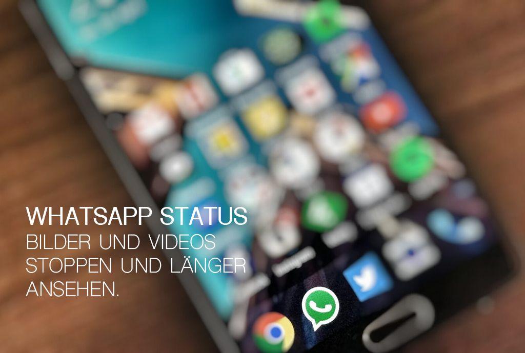 Whatsapp Status Bilder Und Videos Stoppen Und Länger