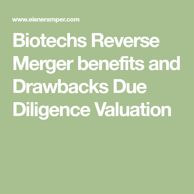 Biotechs Reverse Merger benefits and Drawbacks Due Diligence