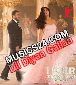 Dil Diyan Gallan Tiger Zinda Hai 2017 Hindi Movie Full Audio Songs
