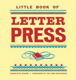 Little Book of Letterpress (Little Book Of... (Chronicle Books)): Charlotte Rivers: 9780811875073: Amazon.com: Books