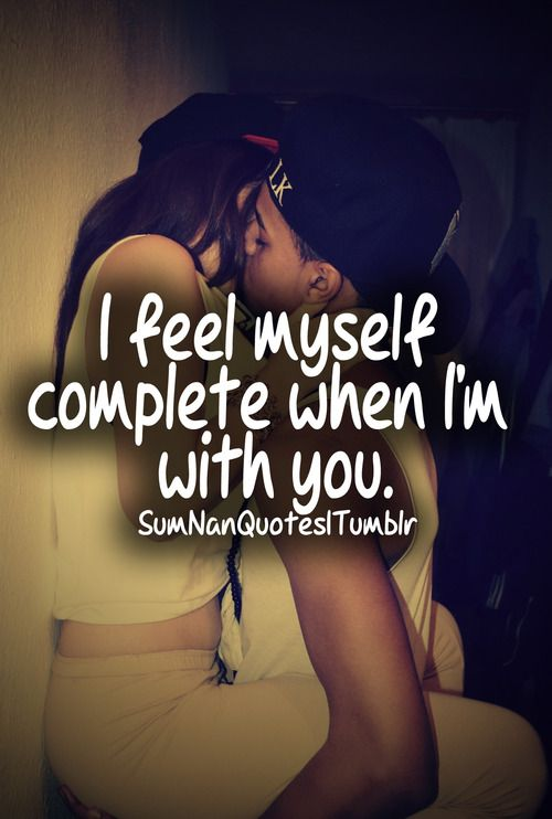 I Feel Myself Complete When Im With You Sumnan Quotes
