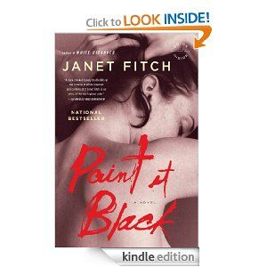 Amazon.com: Paint It Black: A Novel eBook: Janet Fitch: Kindle Store