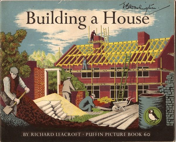 Puffin Picture Book Building A House By Richard Learcroft The Idea Behind Books Was That They Would Be Useful Beautiful And Accessible