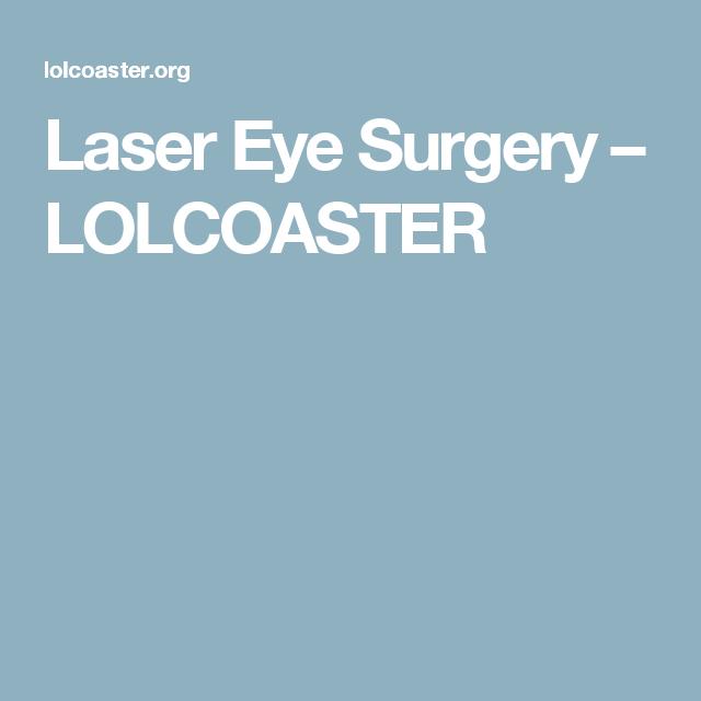 Laser Eye Surgery – LOLCOASTER | Jokes | Laser eye surgery